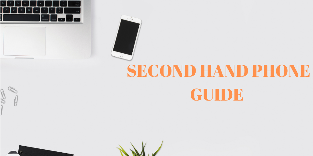 Planning to Buy Second-Hand Phones in Australia? Here's A Checklist You Need to Follow